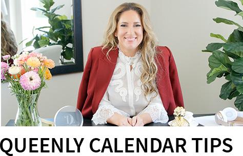 Queenly Calendar Tips