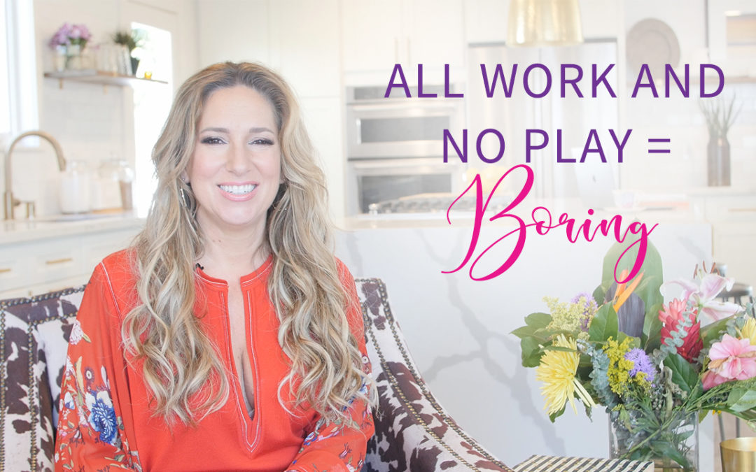 Are You All Work & No Play?