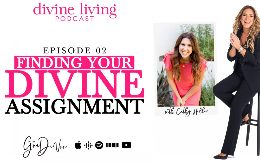 Cathy Heller on Finding Your Divine Assignment