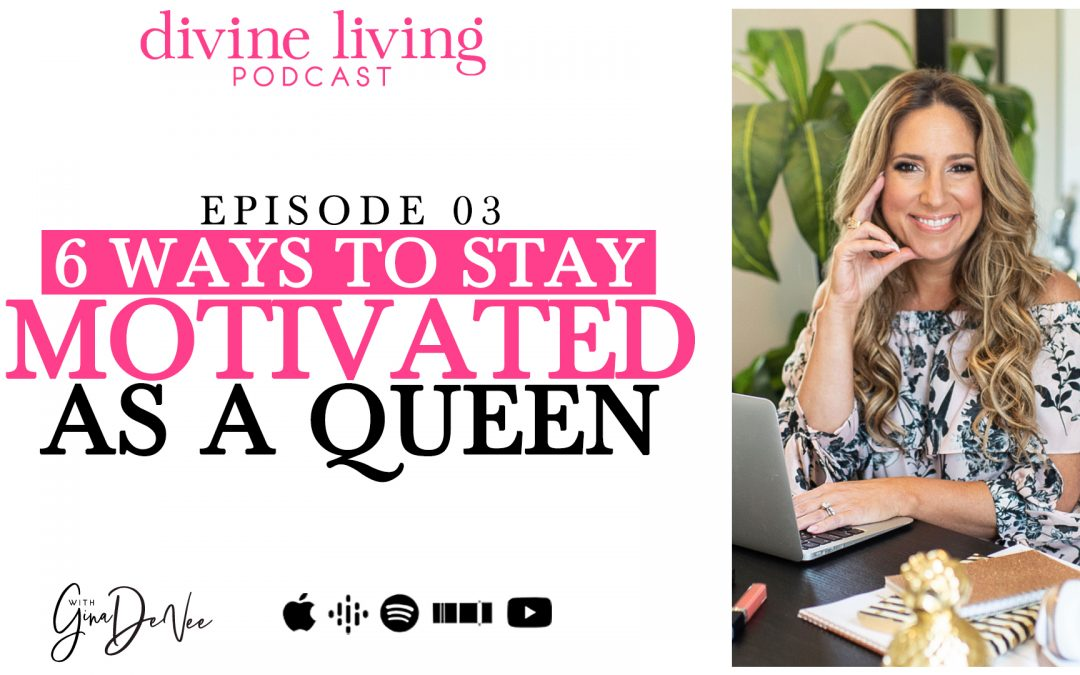6 Ways to Stay Motivated as a Queen