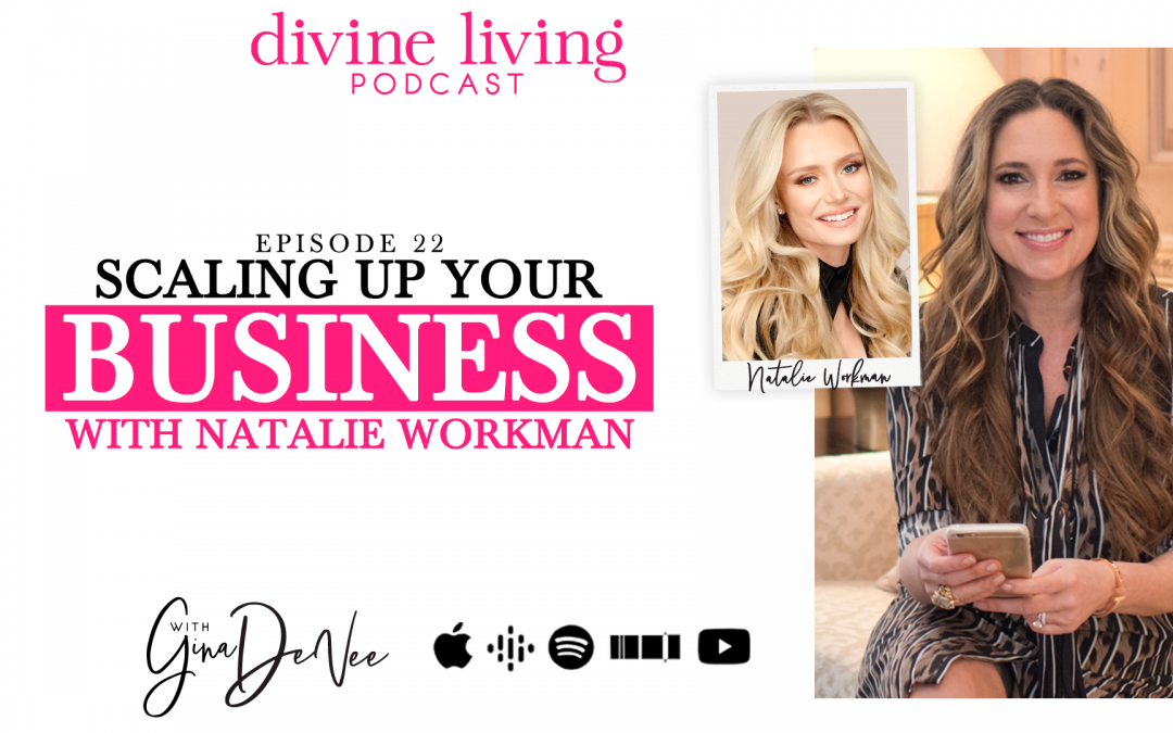 Scaling Up Your Business with Natalie Workman