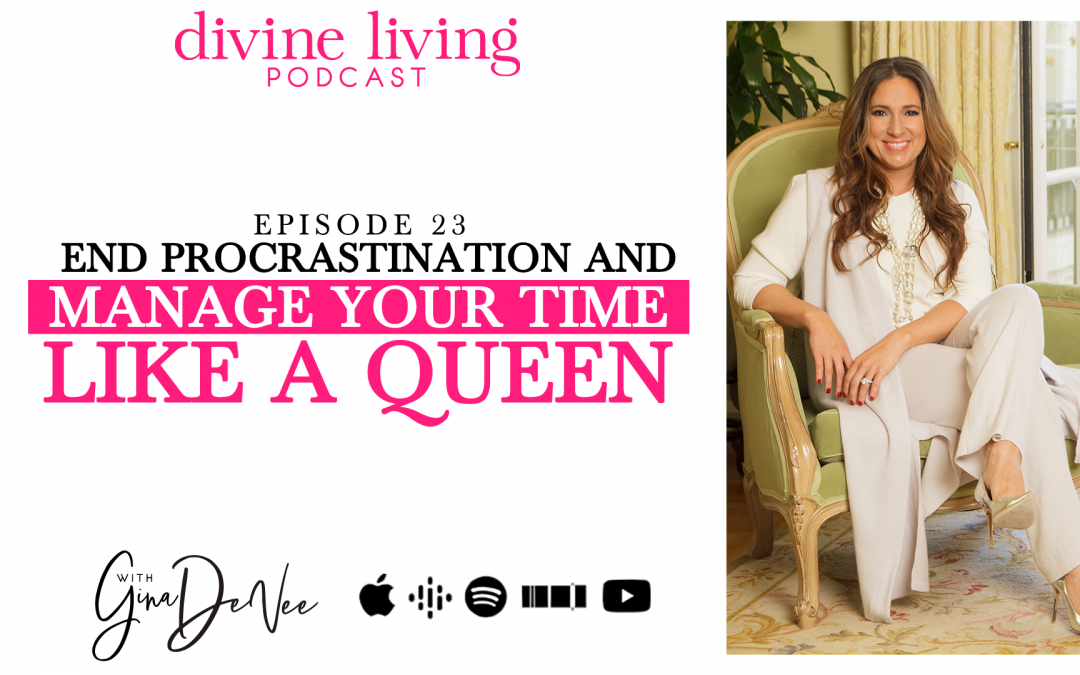 End Procrastination and Manage Your Time Like a Queen